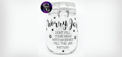 "A worry jar decorated with stars and the text ""Don't fill your head with worries - fill the jar instead"""