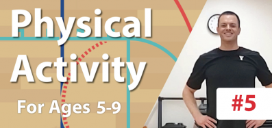 Physical Activity #5 for Ages 5-9