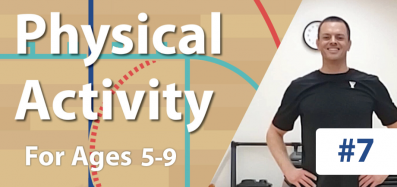 Physical Activity #7 for Ages 5-9